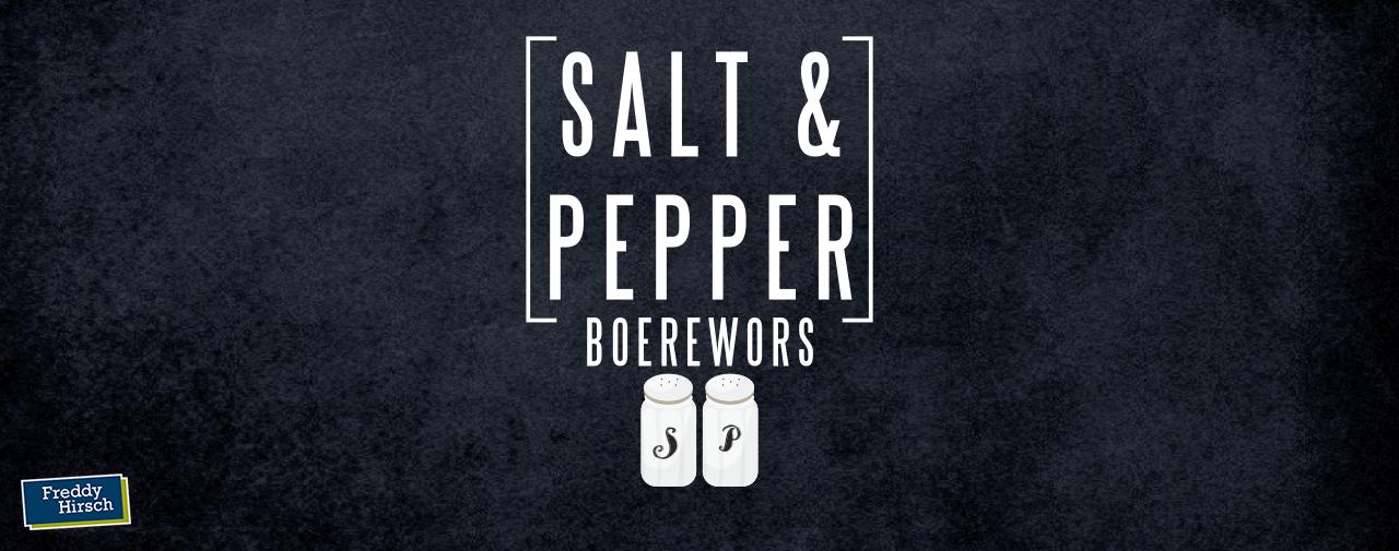 Salt and Pepper Boerewors: Sounds good, tastes better